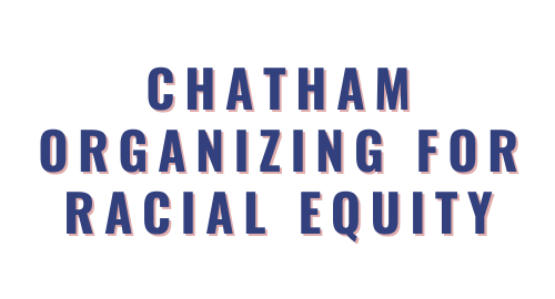 Chatham Organizing for Racial Equity