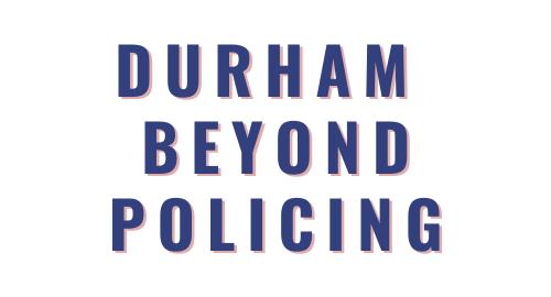 Durham Beyond Policing