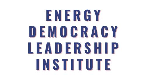Energy Democracy Leadership Institute