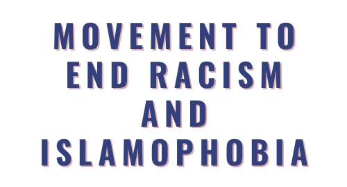 Movement to End Racism and Islamophobia